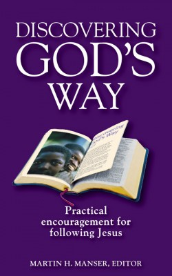 Discovering God's Way Practical Encouragement for Following Jesus by Martin Manser from Bookbaby in Religion category