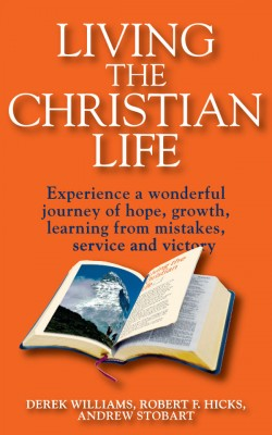 Living the Christian Life Experience a Wonderful Journey of Hope, Growth, Learning from Mistakes, Service and Victory by Derek Williams from  in  category