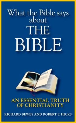 What the Bible says about the Bible An Essential Truth of Christianity by Richard Bewes from Bookbaby in Religion category