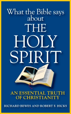 What the Bible Says about the Holy Spirit An Essential Truth of Christianity by Richard Bewes from Bookbaby in Religion category