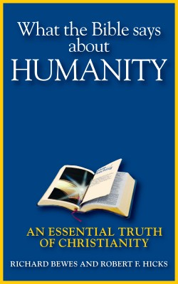 What the Bible Says about Humanity An Essential Truth of Christianity by Richard Bewes from Bookbaby in Religion category