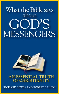 What the Bible Says about God's Messengers An Essential Truth of Christianity by Richard Bewes from Bookbaby in Religion category