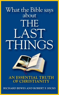 What the Bible Says about the Last Things An Essential Truth of Christianity by Richard Bewes from  in  category