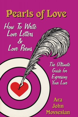 PEARLS OF LOVE How to Write Love Letters & Love Poems by Ara John Movsesian from Bookbaby in Romance category