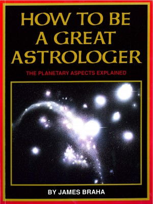 How to Be a Great Astrologer by James Braha from Bookbaby in Religion category