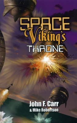 Space Viking's Throne  by John F. Carr from Bookbaby in General Novel category