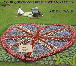 Your Questions About Love and Family: Ask Dr. Gayle  by Gayle Kimball, Ph.D. from Bookbaby in Family & Health category