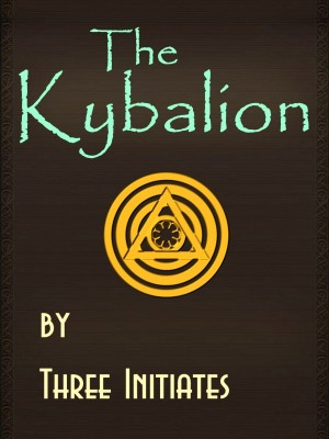 The Kybalion A Study of The Hermetic Philosophy of Ancient Egypt and Greece by Three Initiates from Bookbaby in History category