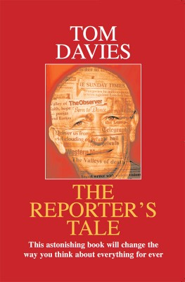 The Reporter's Tale  by Tom Davies from Bookbaby in Autobiography & Biography category