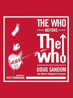 The Who before The Who by Doug Sandom from Bookbaby in Autobiography & Biography category