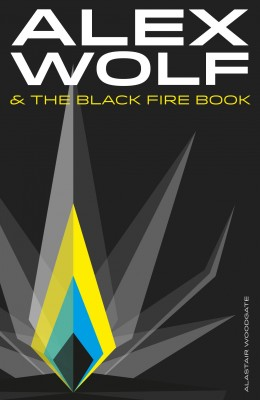 Alex Wolf & The Black Fire Book by Alastair Woodgate from Bookbaby in General Novel category