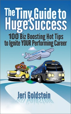 The Tiny Guide to Huge Success 100 Biz Boosting Hot Tips to Ignite Your Performing Career by Jeri Goldstein from Bookbaby in Business & Management category