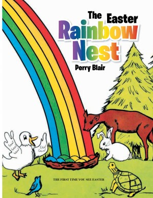 The Easter Rainbow Nest  by Perry Blair from Bookbaby in Teen Novel category