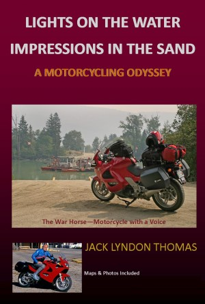 Lights on the Water/Impressions in the Sand - A Motorcycling Odyssey by Jack Lyndon Thomas from Bookbaby in Religion category