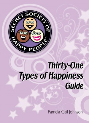The Secret Society of Happy People 31 Types of Happiness Guide by Pamela Gail Johnson from Bookbaby in Lifestyle category