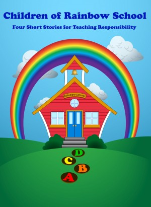 Children of Rainbow School Four Short Stories for Teaching Responsibility by Tanis C. Carter from Bookbaby in Business & Management category