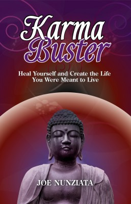 Karma Buster Heal Yourself and Create the Life You Were Meant to Live by Joe Nunziata from Bookbaby in Religion category