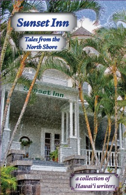 Sunset Inn Tales from the North Shore by Aloha Romance Writers from Bookbaby in General Academics category