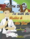 Learn To Tie A Tie With The Rabbit And The Fox Story with Instructional Song by Sybrina Durant from  in  category