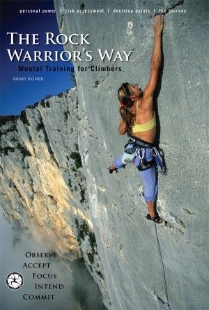 The Rock Warrior's Way Mental Training For Climbers by Arno Ilgner from  in  category