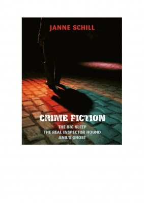Crime Fiction The Big Sleep, The Real Inspector Hound, Anil's Ghost by Janne Schill from Bookbaby in General Novel category