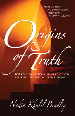Origins of Truth - Words that Will Awaken You to the Truth of Your Heart by Nadia Khalil Bradley from Bookbaby in Religion category