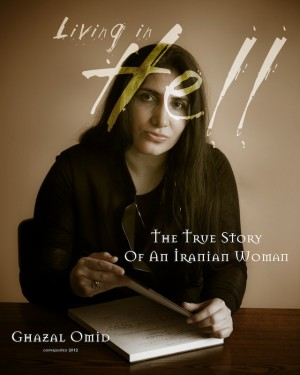 Living In Hell The True Story Of An Iranian Woman by Ghazal Omid from Bookbaby in Autobiography & Biography category