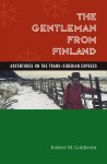 The Gentleman from Finland Adventures on the Trans-Siberian Express by Robert M. Goldstein from  in  category