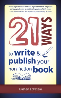 21 Ways to Write & Publish Your Non-Fiction Book  by Kristen Eckstein from Bookbaby in Business & Management category