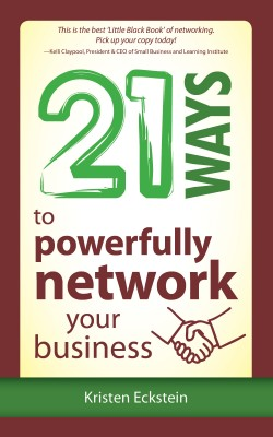 21 Ways to Powerfully Network Your Business  by Kristen Eckstein from Bookbaby in Business & Management category