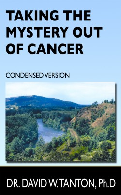 Taking the Mystery Out of Cancer - Condensed Version by Dr. David Tanton Ph.D from Bookbaby in Family & Health category