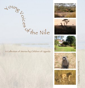 Young Voices of the Nile A Collection of Stories by Children of Uganda by Jacinthe McCurdy from Bookbaby in Teen Novel category