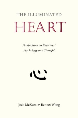The Illuminated Heart Perspectives on East-West Psychology and Thought by Jock McKeen from Bookbaby in Religion category