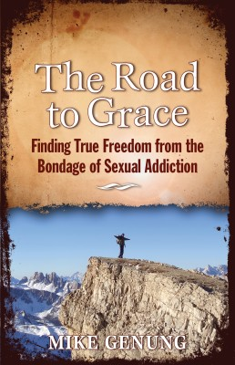 The Road to Grace Finding True Freedom from the Bondage of Sexual Addiction by Mike Genung from Bookbaby in Religion category