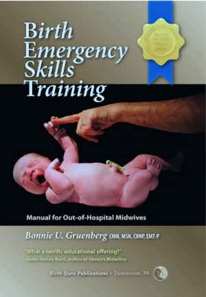 Birth Emergency Skills Training Manual for Out-Of-Hospital Midwives by Bonnie U. Gruenberg from Bookbaby in General Novel category