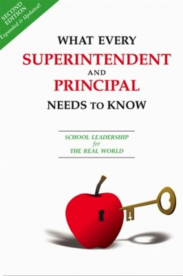 What Every Superintendent and Principal Needs to Know School Leadership for the Real World by Jim Rosborg from Bookbaby in General Novel category