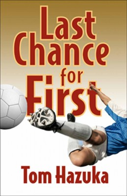 Last Chance for First  by Tom Hazuka from Bookbaby in General Novel category