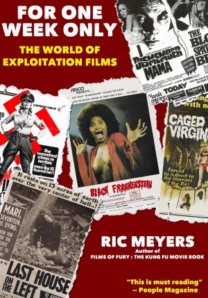 For One Week Only The World of Exploitation Films by Ric Meyers from Bookbaby in Engineering & IT category