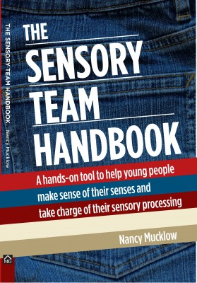 The Sensory Team Handbook A hands-on tool to help young people make sense of their senses and take charge of their sensory processing by Nancy Mucklow from Bookbaby in Teen Novel category