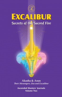 Excalibur, Secrets of the Sacred Fire Ascended Masters' Journal Volume Two by Akasha from Bookbaby in Religion category