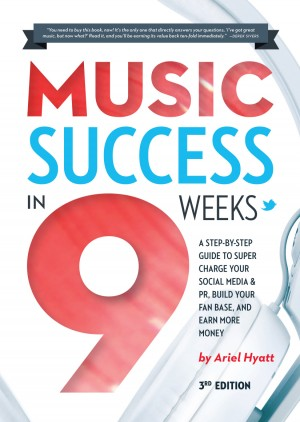 Music Success in Nine Weeks A Step-By-Step Guide to Supercharge Your Social Media & PR, Build Your Fan Base, and Earn More Money by Ariel Hyatt from Bookbaby in Business & Management category