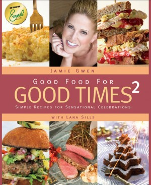 Good Food For Good Times 2 Simple Recipes for Sensational Celebrations by Jamie Gwen from Bookbaby in General Novel category