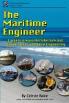 The Maritime Engineer Careers in Naval Architecture and Marine, Ocean and Naval Engineering by Celeste Baine from  in  category
