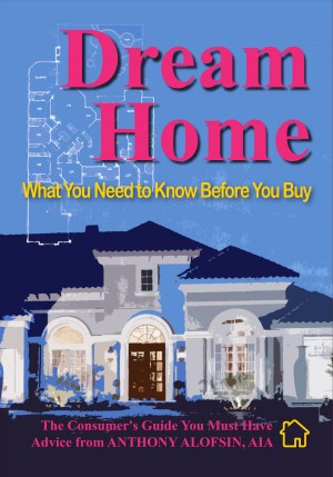 Dream Home - What You Need to Know Before You Buy by Anthony Alofsin from Bookbaby in General Novel category