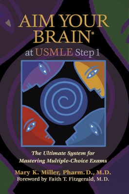 Aim Your Brain® At Usmle Step 1 The Ultimate System for Mastering Multiple-Choice Exams by Mary K. Miller from Bookbaby in General Novel category