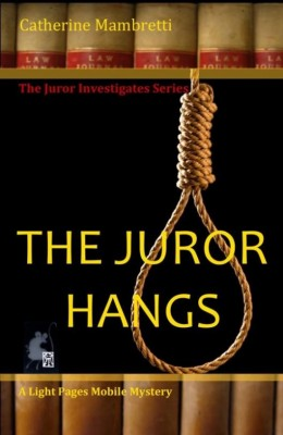 The Juror Hangs  by Catherine Mambretti from Bookbaby in General Novel category