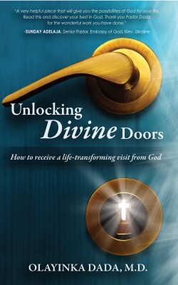 Unlocking Divine Doors How to receive a life-transforming visit from God by Olayinka Dada, M.D from  in  category