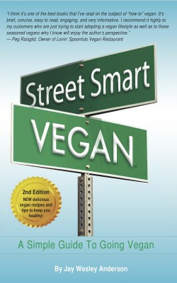 Street Smart Vegan - A Simple Guide To Going Vegan by Jay Wesley Anderson from Bookbaby in Family & Health category