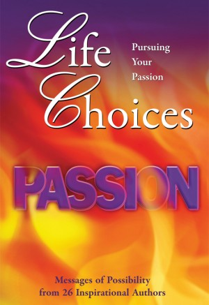 Life Choices Pursuing Your Passion by Civillico, Humble, Moreo, et al from Bookbaby in Lifestyle category