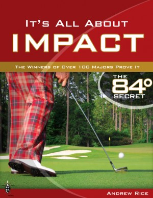 It's All About Impact The Winners of Over 100 Majors Prove It by Andrew Rice from Bookbaby in Sports & Hobbies category
